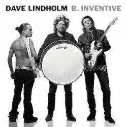 Dave Lindholm: B. Inventive (2012) –  Dave se vain on ja pysyy