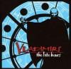 Vladimirs : The Late Hours (2011) – Mis ilman fitsiä, Carni ilman vorea