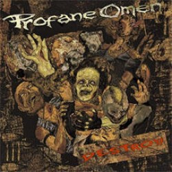 Profane Omen: Destroy! (2011) – Kuinka metalli venyy ja vääntyy