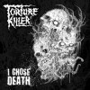 Torture Killer : I Chose Death – Kun kuolo tuntuu hyvältä