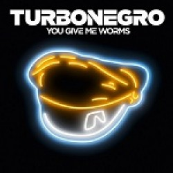 Päiväannos: Turbonegro – You Give Me Worms