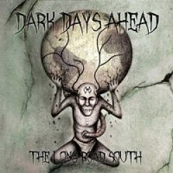 Dark Days Ahead : The Long Road South – Syvän etelän grooveheavya härmäsuodattimen läpi