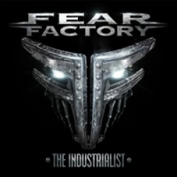Fear Factory : The Industrialist – Kaksin aina kankeampi