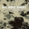 Big Wave Riders: Life Less Ordinary