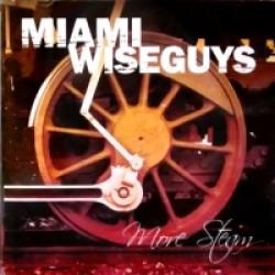 Miami Wiseguys: More Steam –  Vaihteikas reissu kokkolalaisen rockin höyryveturissa