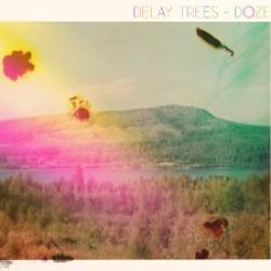 Delay Trees: Doze – Täydellisiä unelmia tässä ja nyt
