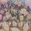I Was a Teenage Satan Worshipper: There – Salonkikelpoista indie-poppia