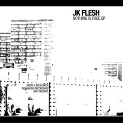 JK Fleshiltä Nothing Is Free -EP, mikä ei kuitenkaan kovin kalliskaan ole