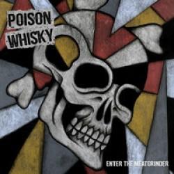 """Poison Whisky : Enter The Meatgrinder – """"Ravat naamalle. Miehekkäästi."""""""