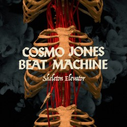 "Cosmo Jones Beat Machine : Skeleton Elevator – ""Kaksijakoinen luuviulu"""