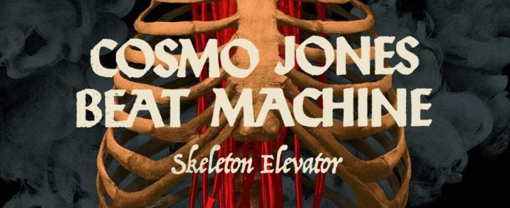 """Cosmo Jones Beat Machine : Skeleton Elevator – """"Kaksijakoinen luuviulu"""""""