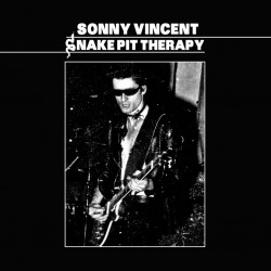 "Sonny Vincent : Snake Pit Therapy – ""Proto-punkin pureman laaja oirekirjo"""